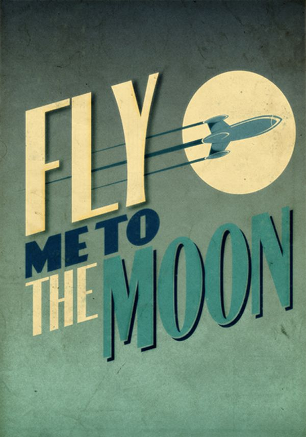 "Series of Space Prints (Planet, Rockets and Robots included) by Fabio Perez - ""Fly me to the moon."""