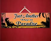 $14.95 Just another day in Paradise Sign, Novelty Sign, Tropical Decor