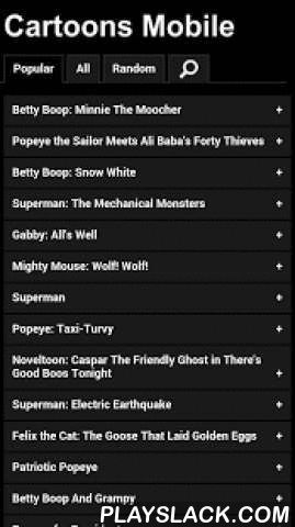 Cartoons Mobile  Android App - playslack.com ,  Cartoons Mobile enables you to watch over 500 cartoons on your phone or tablet for FREE. Watch Merrie Melodies, Betty Boop, Popeye, Superman, Noveltoon, Alladin, Gaby, Mighty Mouse, Felix the Cat, Clutch Cargo, Flip the Frog, Goofy, Little Lulu, Little Audrey, Private Snafu, Mickey Mouse, Space Angel, Tom and Jerry... and many more now! This app will provide you and your kids of hours of fun classic entertainment.Features:- It's FREE!- List of…