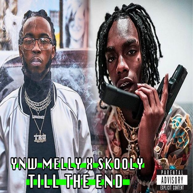 YNW Melly & Skooly – Till the End Download Mp3 : YNW Melly