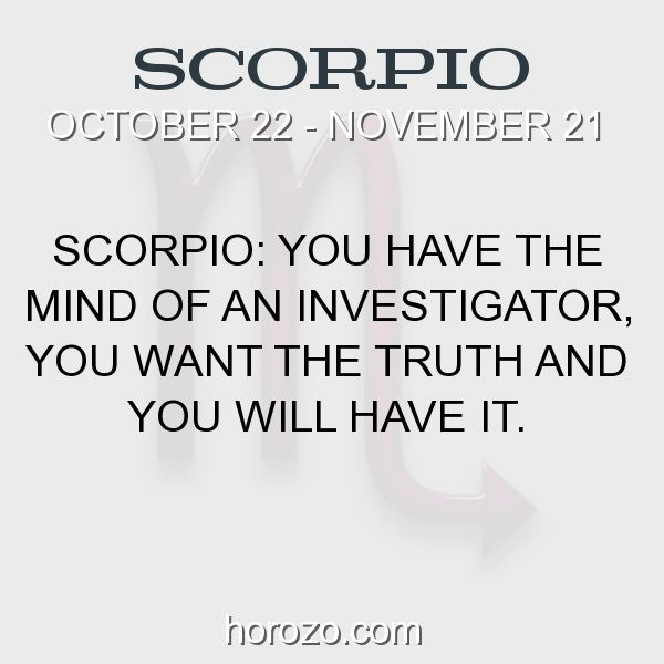 Fact about Scorpio: Scorpio: You have the mind of an investigator, you want... #scorpio, #scorpiofact, #zodiac. Scorpio, Join To Our Site https://www.horozo.com  You will find there Tarot Reading, Personality Test, Horoscope, Zodiac Facts And More. You can also chat with other members and play questions game. Try Now!
