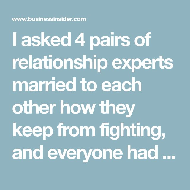 I asked 4 pairs of relationship experts married to each other how they keep from fighting, and everyone had the same tip