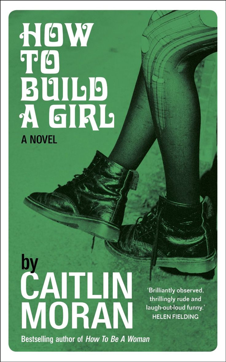 'How to Build a Girl' by Caitlin Moran #book #feminism