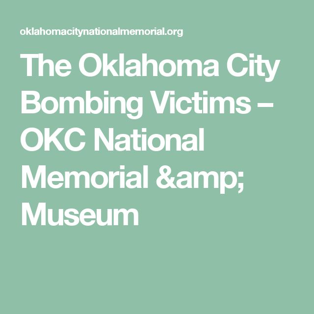 The Oklahoma City Bombing Victims – OKC National Memorial & Museum