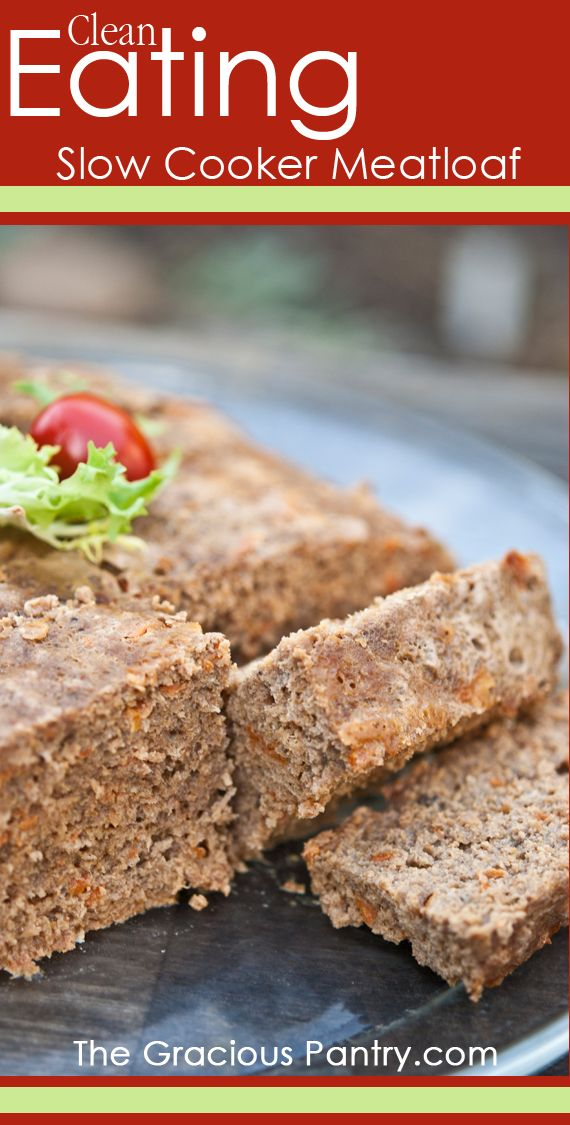 Clean Eating Slow Cooker Meatloaf (Cooks all day while you're at work!)  #cleaneating #eatclean #cleaneatingrecipes #slowcooker #slowcookerrecipes