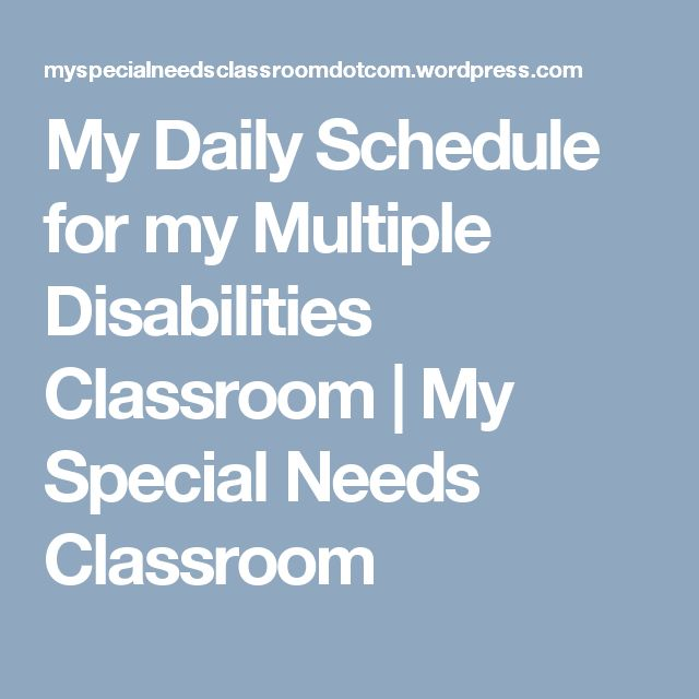My Daily Schedule for my Multiple Disabilities Classroom | My Special Needs Classroom