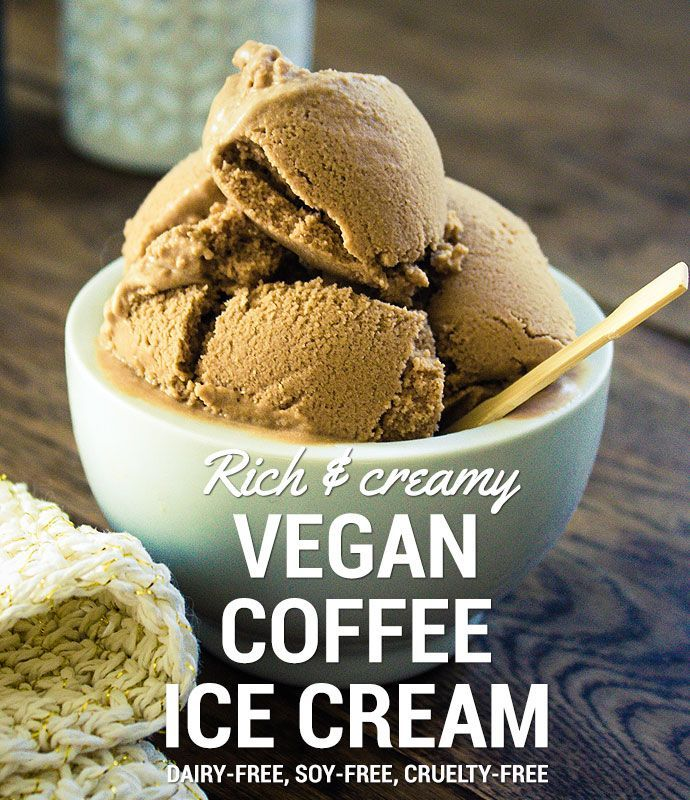 Rich And Creamy Vegan Coffee Ice Cream By Seven Roses Make It With Your Favorite Community Coff Vegan Coffee Ice Cream Vegan Ice Cream Recipe Coffee Ice Cream