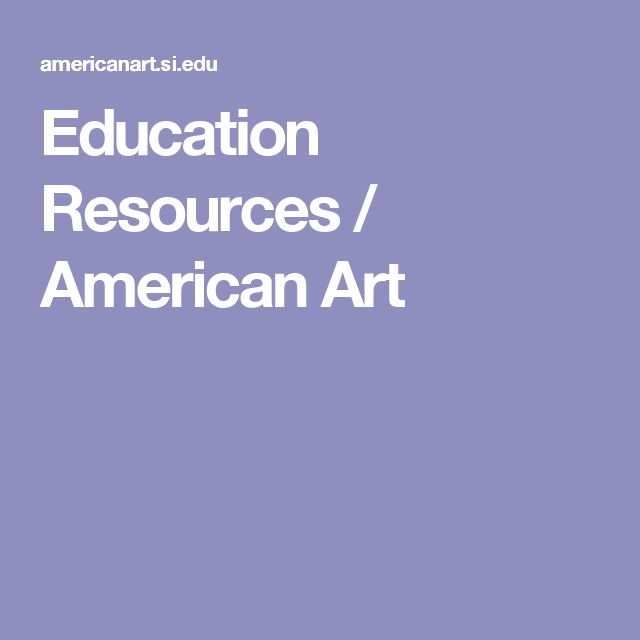 Education Resources / American Art