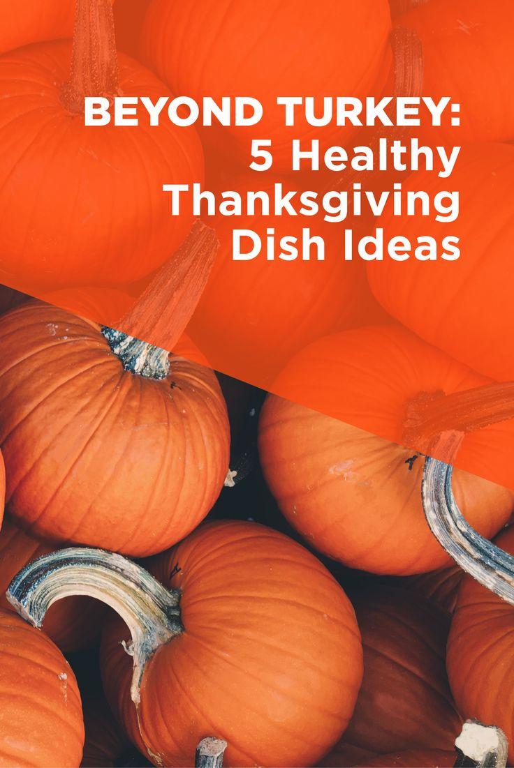Beyond Turkey: 5 Healthy Thanksgiving Dish Ideas