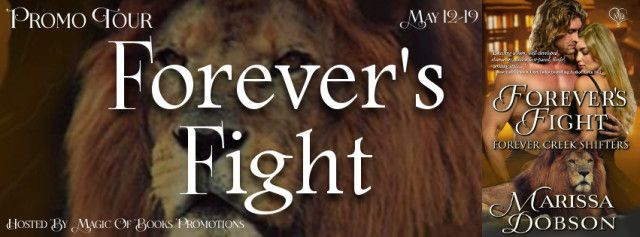 FOREVERS FIGHT  Forever Creek Shifter Book 1  by Marissa Dobson  Genre: Paranormal Romance  Fighting for love and family.  Patrick OReilly left behind his medical practice when he and his siblings were forced into hiding. Determined to live through the war against their species they vow to serve their kind. Patrick will risk it all to ensure none of them end up as experiments in a government lab.  Clarissa Greenwood worked all her life to become a scientist and to get the position at…