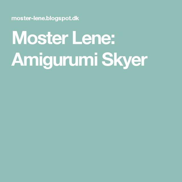 Moster Lene: Amigurumi Skyer