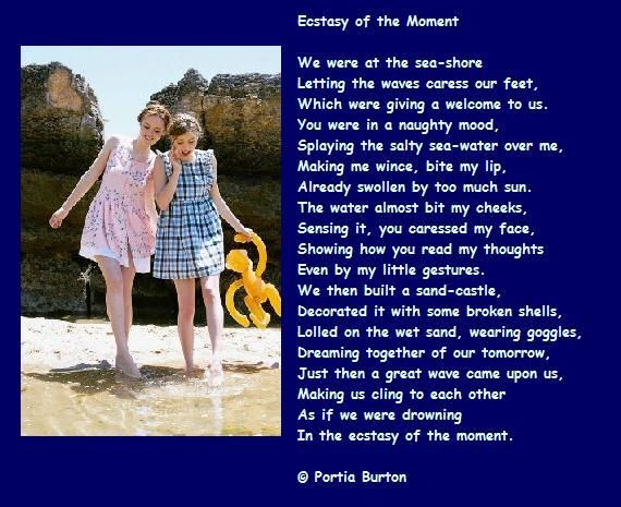 Ecstasy of the moment - a poem by me © Portia Burton