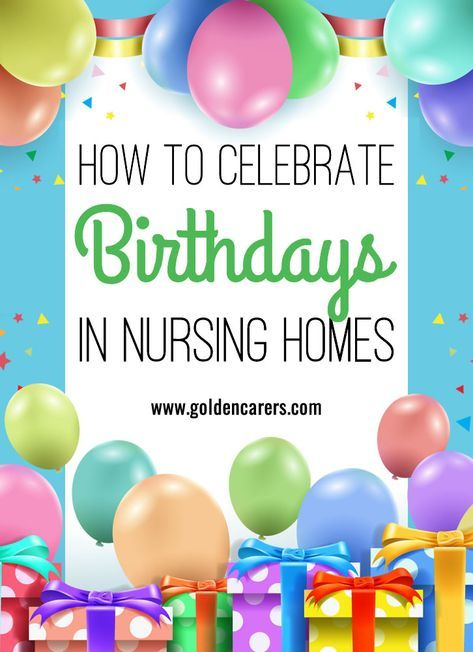 How to Celebrate Birthdays in Long Term Care Facilities: Birthday celebrations provide an opportunity to honor elderly clients and let them know they are appreciated and valued. It is important to consider the cultural background of your clients and their personal preferences when planning birthday celebrations.