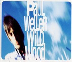 """For Sale - Paul Weller Wild Wood UK  CD single (CD5 / 5"""") - See this and 250,000 other rare & vintage vinyl records, singles, LPs & CDs at http://991.com"""