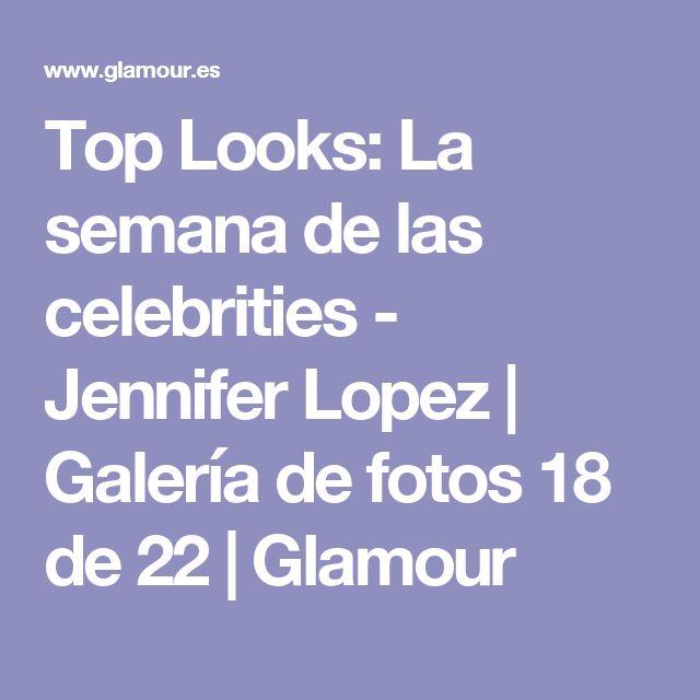 Top Looks: La semana de las celebrities - Jennifer Lopez | Galería de fotos 18 de 22 | Glamour