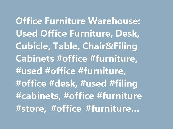 Office Furniture Warehouse: Used Office Furniture, Desk, Cubicle, Table, Chair&Filing Cabinets #office #furniture, #used #office #furniture, #office #desk, #used #filing #cabinets, #office #furniture #store, #office #furniture #warehouse http://furniture.remmont.com/office-furniture-warehouse-used-office-furniture-desk-cubicle-table-chairfiling-cabinets-office-furniture-used-office-furniture-office-desk-used-filing-cabinets-office-furniture-4/  Main Categories Featured Categories Featured…