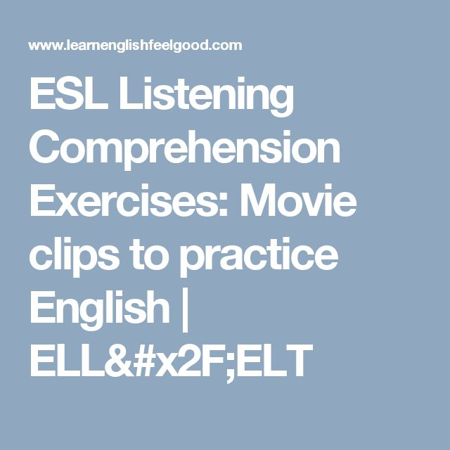 ESL Listening Comprehension Exercises: Movie clips to practice English   ELL/ELT