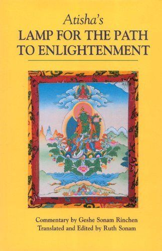 Atisha's Lamp For The Path To Enlightenment by Geshe Sonam Rinchen. $11.61. 216 pages. Publisher: Snow Lion (September 25, 1997)