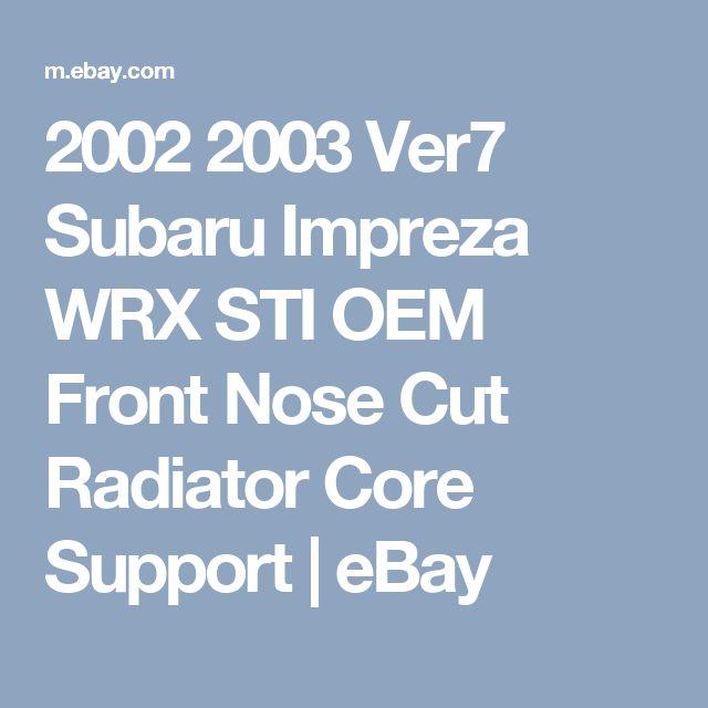 2002 2003 Ver7 Subaru Impreza WRX STI OEM Front Nose Cut Radiator Core Support     eBay
