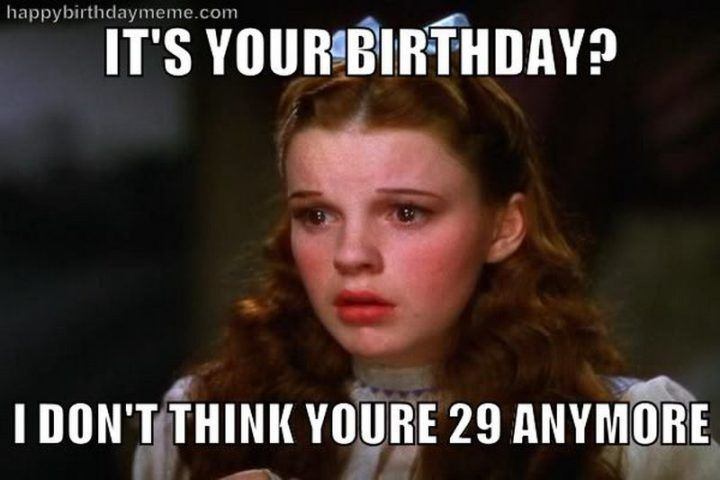 101 Funny 30th Birthday Memes For People That Are Still 25 At Heart Birthday Quotes Funny Funny Birthday Meme 30th Birthday Funny