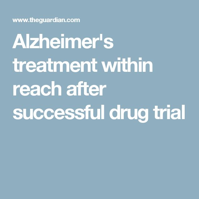 Alzheimer's treatment within reach after successful drug trial