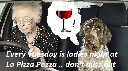 Tuesday is ladies night!  Ladies, enjoy a free glass of wine with your meal.