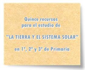 """Quince recursos para el estudio de """"LA TIERRA Y EL SISTEMA SOLAR"""" en 1º, 2º y 3º de Primaria"""