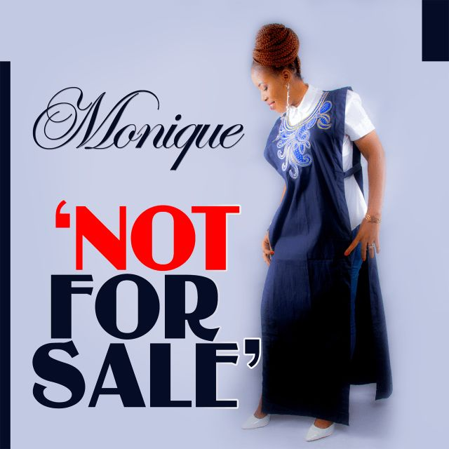 Spaghetti Records artiste,Monique, is out with this new single she titledNot For Sale.  Not For Saleis an upbeat song that describes the availability of God's blessings which has been freely given to man with absolutely no strings attached.  DOWNLOAD MUSIC   #Monique
