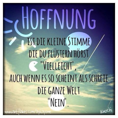"""⭐️ #Hoffnung ist die kleine #Stimme die #Du flüstern hörst """"vielleicht"""" , auch wenn es so scheint als #schreie die ganze #Welt """" #nein """". #gedanken #emotionen #gefühle #leben #menschen #hope ✌️"""