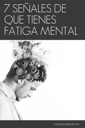 7 Señales de que tienes fatiga mental #salud