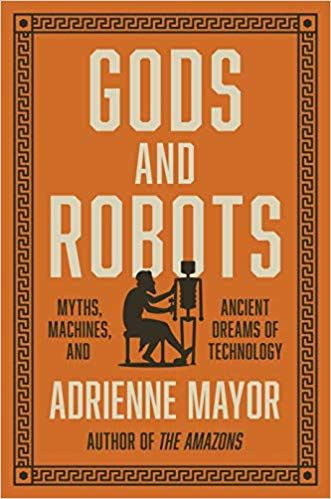 Download Pdf Gods And Robots Myths Machines And Ancient Dreams