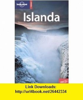 Islanda (Guide Edt / Lonely Planet) (v. 4) (Italian Edition) (9788870637366) Paul Harding, Joe Bindloss , ISBN-10: 8870637360  , ISBN-13: 978-8870637366 ,  , tutorials , pdf , ebook , torrent , downloads , rapidshare , filesonic , hotfile , megaupload , fileserve