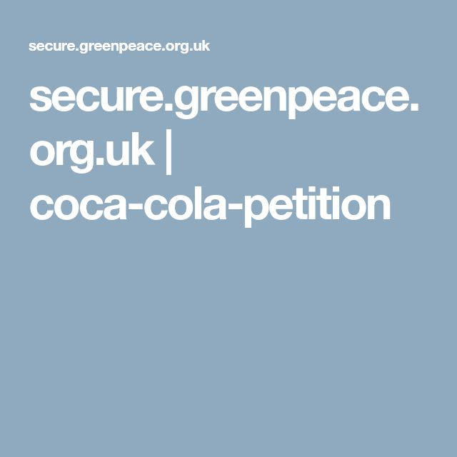 secure.greenpeace.org.uk  |  coca-cola-petition