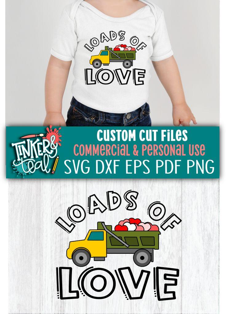 Download Loads Of Love Dump Truck Valentine SVG | Dump trucks, Love ...