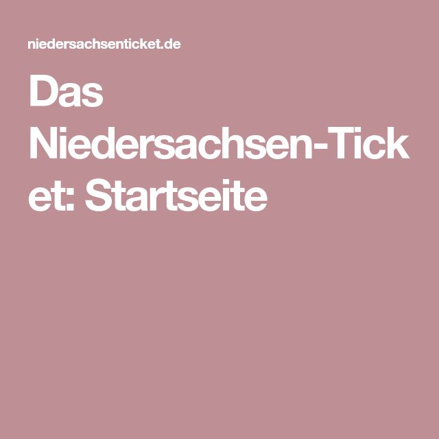 Das Niedersachsen-Ticket: Startseite