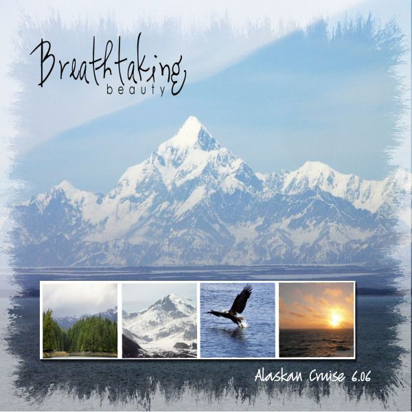alaska scrapbooking | scrapbooking alaska | Breathtaking Beauty * Alaskan Cruise - Digital ...