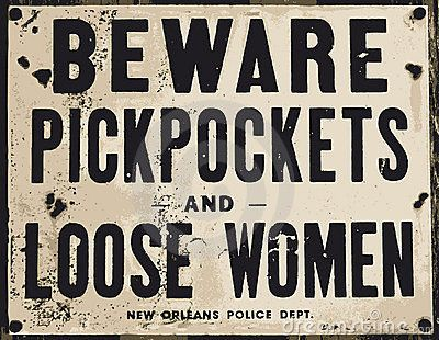 Old sign posted in New Orleans Train Station. WELL! That just says it all, doesn't it?