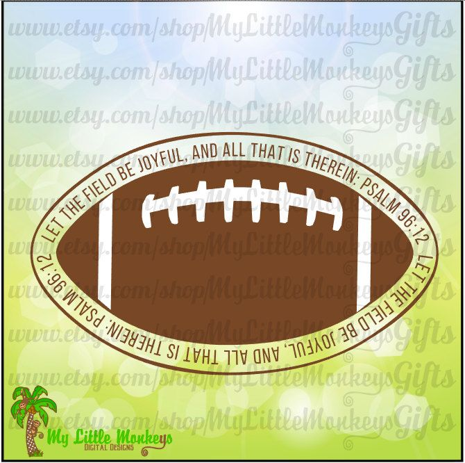 Let the Field be Joyful, and All that is Therein Psalm 96:12 Football Design Instant Download 300 dpi Jpeg Png SVG EPS DXF - pinned by pin4etsy.com
