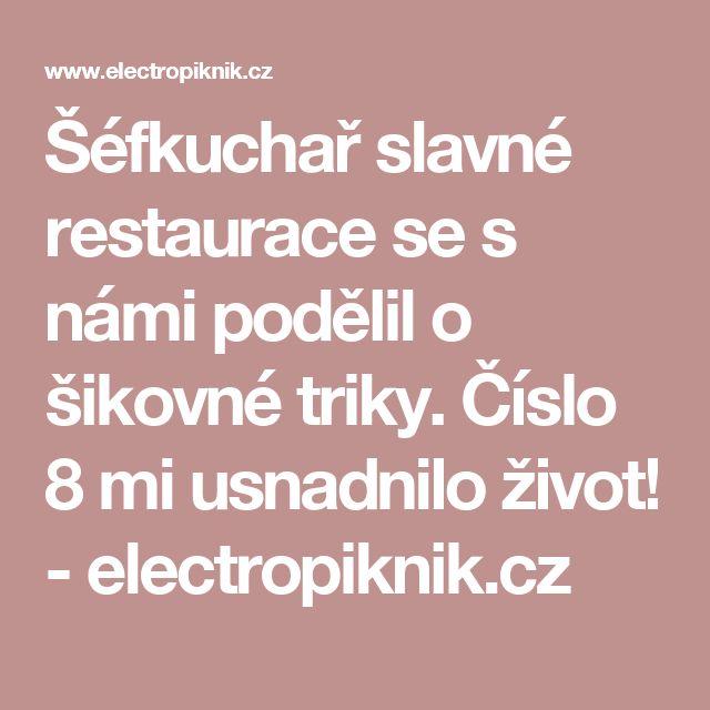 Šéfkuchař slavné restaurace se s námi podělil o šikovné triky. Číslo 8 mi usnadnilo život! - electropiknik.cz