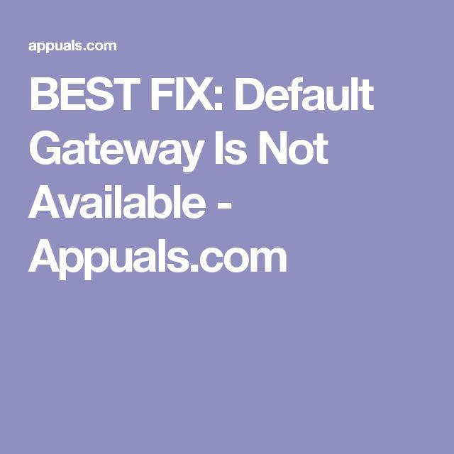 BEST FIX: Default Gateway Is Not Available - Appuals.com