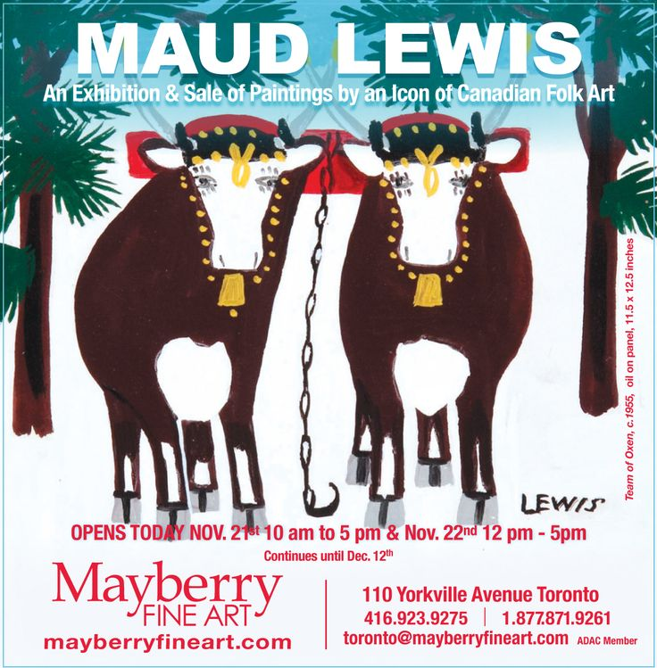MAUD LEWIS: An Exhibition and Sale of Paintings by an Icon of Canadian Folk Art. Opens at Mayberry Fine Art Toronto on November 21 and 22