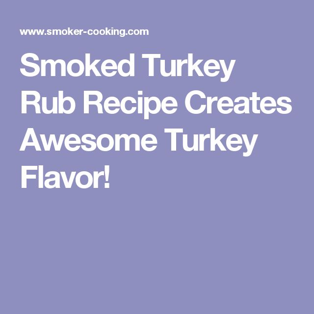 Smoked Turkey Rub Recipe Creates Awesome Turkey Flavor!