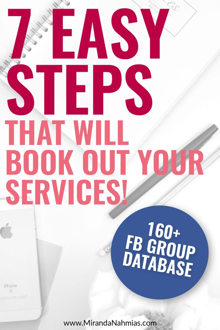 7 Easy Steps That Will Book Out Your Services (plus access to the B2B #Facebook Group Database!) // Miranda Nahmias