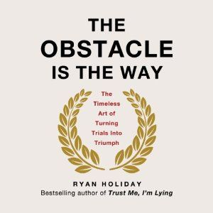 Super picked up The Obstacle Is the Way: The Timeless Art of Turning Trials into Triumph