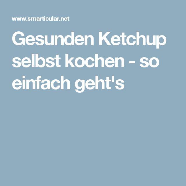 Gesunden Ketchup selbst kochen - so einfach geht's