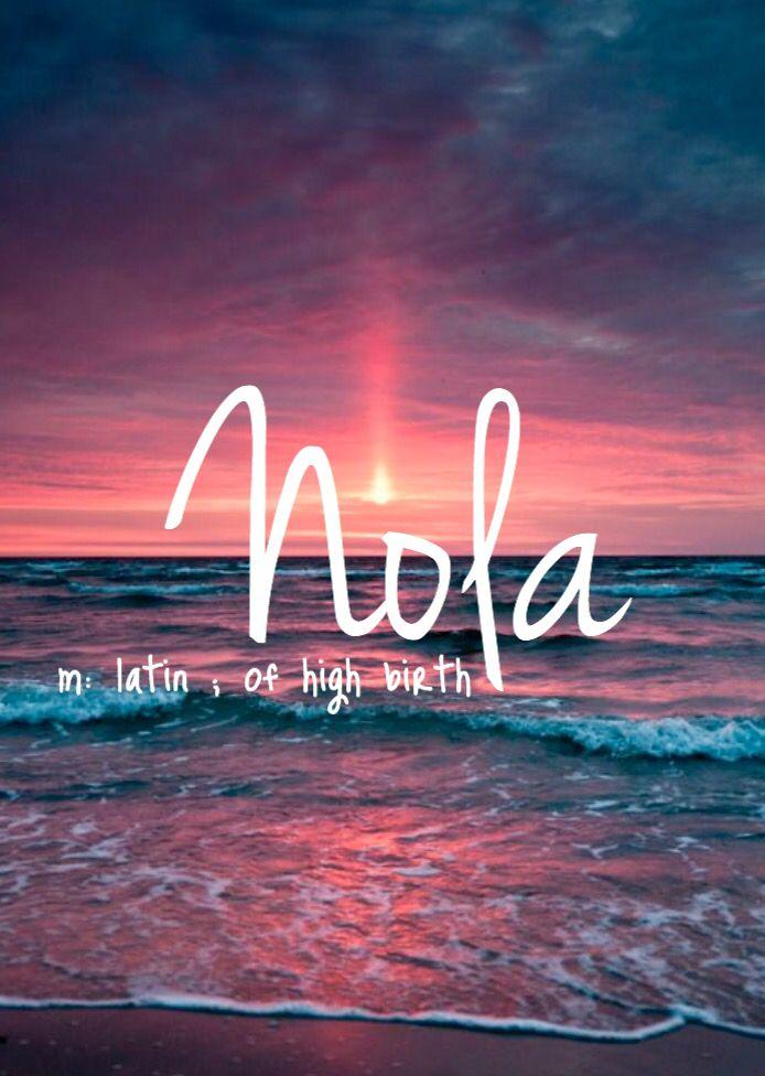 Nola - beautiful baby girl name!