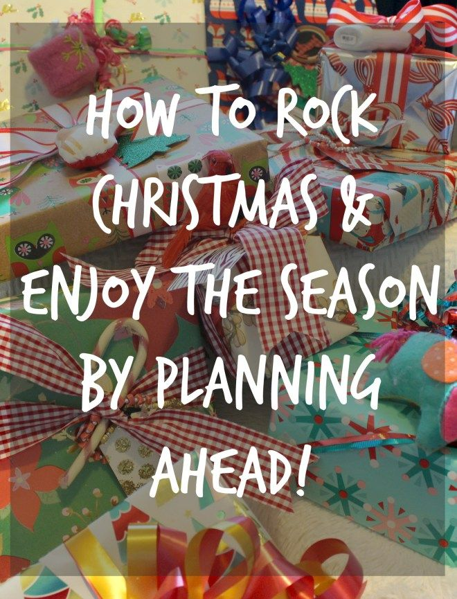 Enjoy This Christmas! Plan Ahead with These Tips & Be Totally Prepared for the Holiday Season!