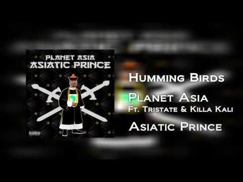 Planet Asia - Humming Birds Ft. Tristate & Killa Kali