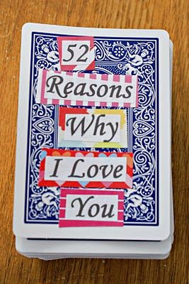 52 reasons why i love you. i did this for my husband for christmas. i used scrapbooking stickers and then stickers from our memories of our life together. it was a wonderful and sentimental gift.