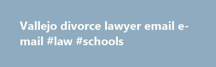 Vallejo divorce lawyer email e-mail #law #schools http://law.remmont.com/vallejo-divorce-lawyer-email-e-mail-law-schools/  #www.law.cornell.edu # Oxycodone ip 205 How can I get in contact with the Office of Family Violence Prevention. County District Attorney s Office Fairfield Phone: 707.784.6800 Solano County District Attorney s Office Vallejo Phone: 707.553.5321. Benicia Public Library 150 East […]
